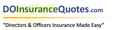 Directors & Officers Liability Insurance Quotes - Every State - Free & No-Obligation - Affordable D&O Insurance Rates